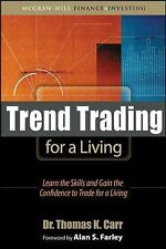 Trend Trading for a Living : Learn the Skills and Gain the Confidence to...