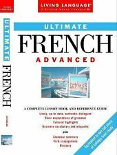 Ultimate French: Advanced: A Complete Lesson Book and Reference Guide (English a