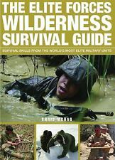 The Elite Forces Wilderness Survival Guide: Survival Skills from the World's Mos