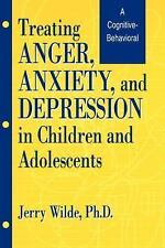 Treating Anger, Anxiety, and Depression in Children and Adolescents : A...