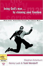 """""""Being God's Man by Claiming Your Freedom"""" by Wendorff, Arterburn & Luck"""