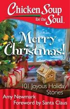 Chicken Soup for the Soul: Merry Christmas!: 101 Joyous Holiday Stories  (ExLib)