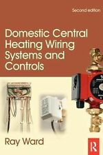 Domestic Central Heating Wiring Systems and Controls by Raymond Ward and...