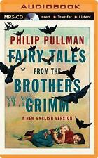 Fairy Tales from the Brothers Grimm by Philip Pullman (2014, MP3 CD, Unabridged)