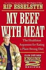My Beef with Meat : The Healthiest Argument for Eating a Plant-Strong...
