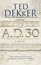 Ad: A. D. 30 1 by Ted Dekker (2015, Paperback)