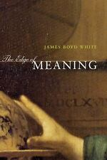 The Edge of Meaning, , White, James Boyd, Very Good, 2003-04-01,