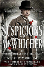 The Suspicions of Mr. Whicher: or the Murder at Road Hill House, Summerscale, Ka