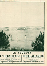LE TOUQUET GOLF L HERMITAGE HOTEL ATLANTIC FACE CASINO TENNIS MER PUB 1931 AD