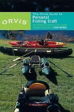 The Orvis Guide to Personal Fishing Craft: Fishing Effectively from Canoes, Kaya