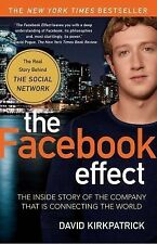 The Facebook Effect: The Inside Story of the Company That Is Connecting the Wor