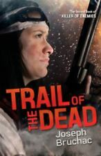 Killer of Enemies: Trail of the Dead by Joseph Bruchac (2015, Hardcover)