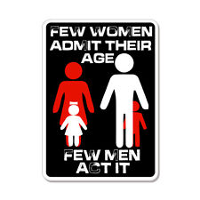"Few Women Admit Their Age Funny car bumper sticker decal 6"" x 4"""