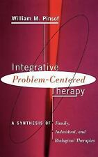 Integrative Problem-Centered Therapy : A Synthesis of Biological, Individual,...