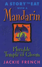 A Story to Eat with a Mandarin: Phredde and the Temple of Gloom by Jackie...