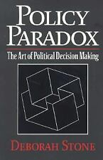 Policy Paradox: The Art of Political Decision Making, Revised Edition by Stone,