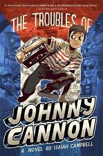 The Troubles of Johnny Cannon (2014, Hardcover)
