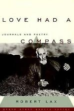 Love Had a Compass: Journals and Poetry (Grove Press Poetry Series) by Lax, Rob