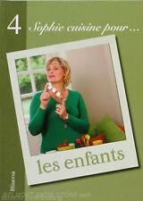 Sophie cuisine pour... les enfants  - Minerva tome 4  - 150 recettes