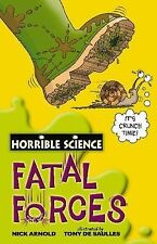 NEW -  FATAL FORCES   Horrible Science ( Histories )