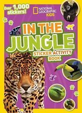 NG Sticker Activity Bks.: National Geographic Kids in the Jungle Sticker...