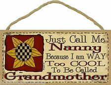 """Call Me Nanny Too Cool to Be Called Grandmother Primitive Sunflower Plaque 5X10"""""""