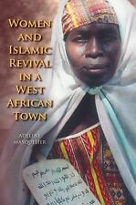 Women and Islamic Revival in a West African Town by Adeline Marie Masquelier...