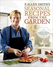 P. Allen Smith's Seasonal Recipes from the Garden by P. Allen Smith (2010, Hard…