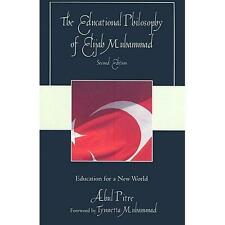 The Educational Philosophy of Elijah Muhammad : Education for a New World by...