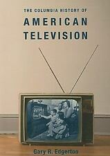 The Columbia History of American Television (Columbia Histories of Modern Americ