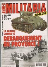 MILITARIA HS N°14 LA FRANCE LIBEREE 1 - DEBARQUEMENT EN  PROVENCE