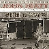 John Hiatt - Here to Stay (The Best of 2000-2012, 2015)