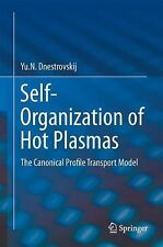 Self-Organization of Hot Plasmas : The Canonical Profile Transport Model by...