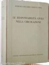 LE RESPONSABILITA' CIVILI NELLA CIRCOLAZIONE Domenico Riccardo Peretti Griva di
