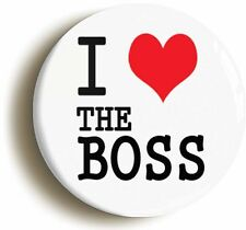 I HEART LOVE THE BOSS BADGE BUTTON PIN (1inch/25mm diameter) MANAGER
