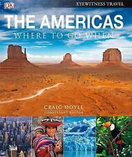 The Americas: Where to Go When by Dorling Kindersley Ltd (Hardback, 2011)