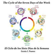 The Cycle of the Seven Days of the Week/el Ciclo de Los Siete Dias de la...