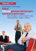 NEU -  FRIEDHELM SCHWARZ - DIE MULTIGENERATIONEN-UNTERNEHMEN