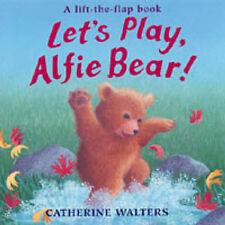 Let's Play, Alfie Bear! (Alfie Bear), Catherine Walters