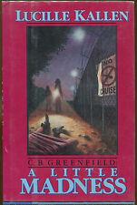 C. B. Greenfield: A Little Madness by Lucille Kallen-First Edition/DJ-1986