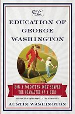 The Education of George Washington: How a forgotten book shaped the character of