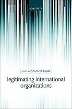 Legitimating International Organization, Zaum, Dominik