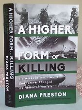Diana Preston A HIGHER FORM OF KILLING Six Weeks in World War I That Forever..HB