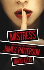 Mistress by James Patterson and David Ellis. 2013 Hardcover book