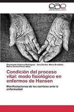 Condicion Del Proceso Vital : Modo Fisiologico en Enfermos de Hansen by...