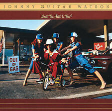 WATSON,JOHNNY GUITAR-WHAT THE HELL IS THI CD NEW