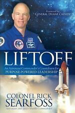 Liftoff : An Astronaut Commander's Countdown for Purpose Powered Leadership...
