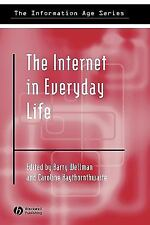 Information Age: The Internet in Everyday Life (2002, Hardcover)
