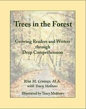 Trees in the Forest : Growing Readers and Writers Through Deep Comprehension...