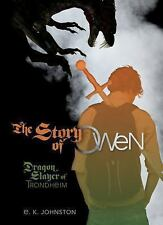 The Story of Owen: Dragon Slayer of Trondheim (Fiction - Young Adult)